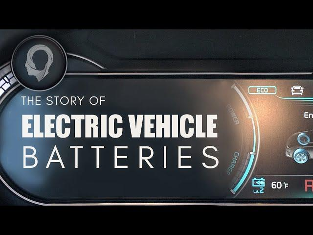 The Story Of Electric Vehicle Batteries
